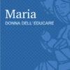 Copertina del libro Maria donna dell'educare